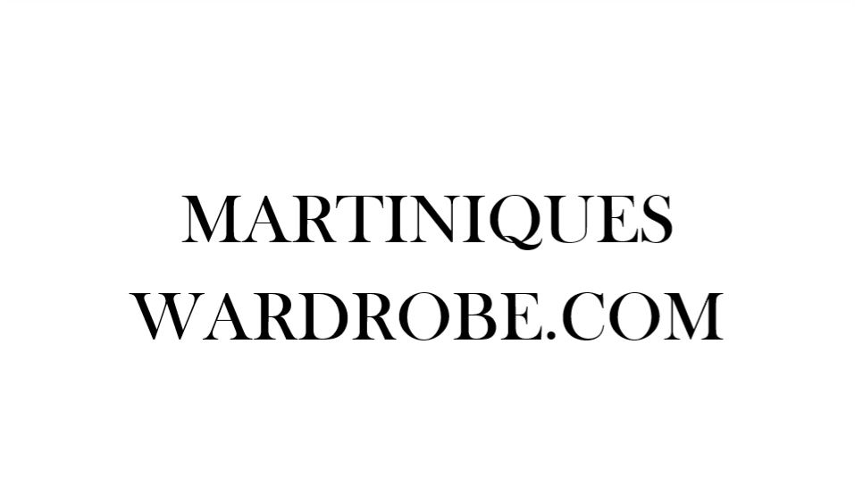MartiniquesWardrobe.com - MartiniquesWardrobe.com